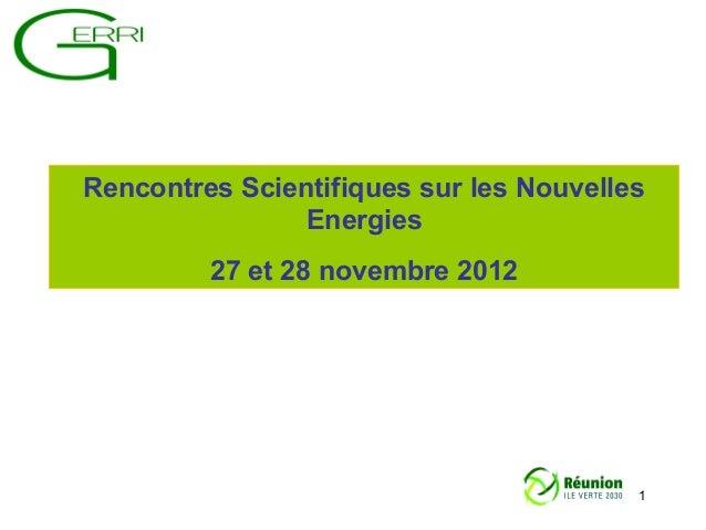Rencontres Scientifiques sur les Nouvelles                Energies         27 et 28 novembre 2012                         ...