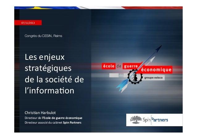 07/11/2013    Congrès du CESIN, Reims  Les  enjeux   stratégiques     de  la  société  de   l'informa7on...