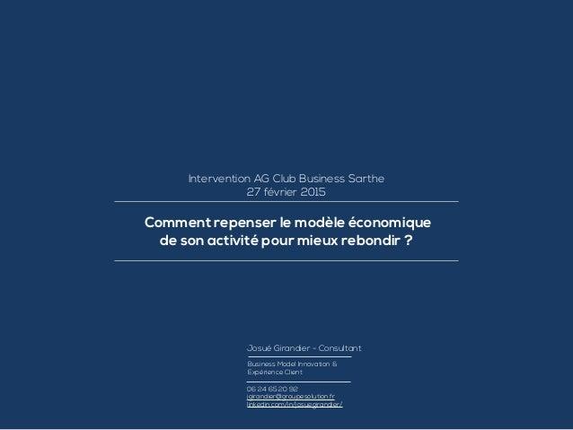 Comment repenser le modèle économique de son activité pour mieux rebondir ? Intervention AG Club Business Sarthe 27 févrie...