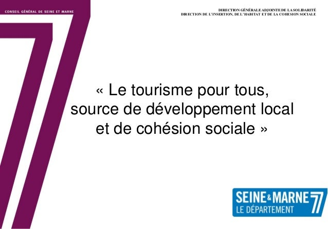 1DIRECTION GÉNÉRALE ADJOINTE DE LA SOLIDARITÉDIRECTION DE L'INSERTION, DE L'HABITAT ET DE LA COHESION SOCIALE« Le tourisme...