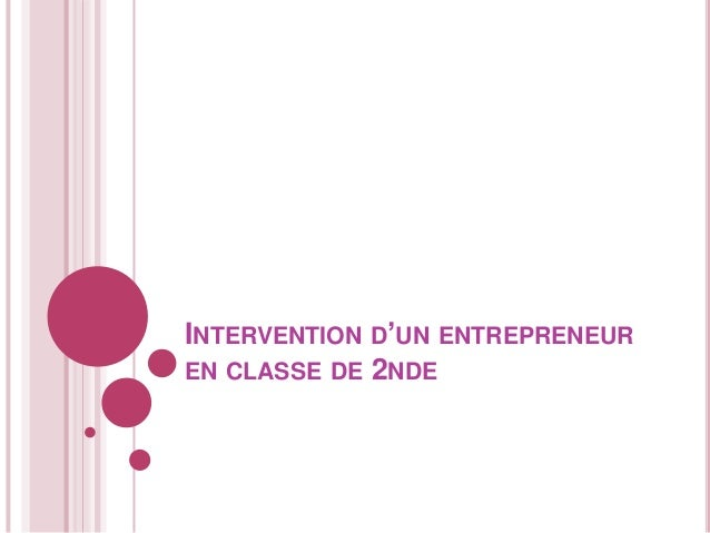 INTERVENTION D'UN ENTREPRENEUREN CLASSE DE 2NDE