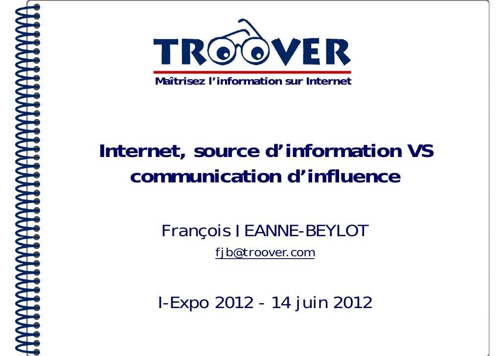 Maîtrisez l'information sur InternetInternet, source d'information VS        ,   communication d'influence      François J...