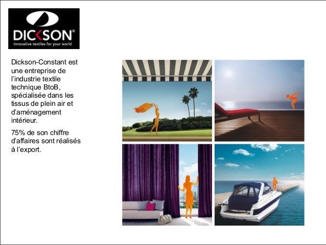 Dickson-Constant est une entreprise de l'industrie textile technique BtoB, spécialisée dans les tissus de plein air et d'a...