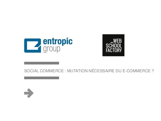 La Marque à l'ère digitale sociale SOCIAL COMMERCE : MUTATION NÉCESSAIRE DU E-COMMERCE ?