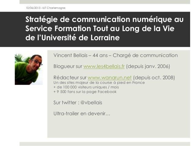 Stratégie de communication numérique auService Formation Tout au Long de la Viede l'Université de LorraineVincent Bellais ...