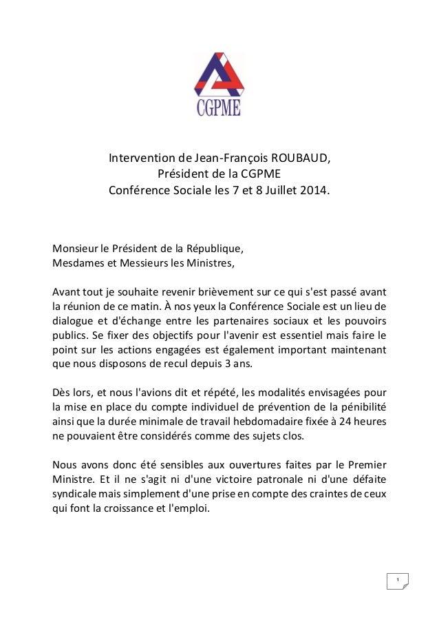 1 Intervention de Jean-François ROUBAUD, Président de la CGPME Conférence Sociale les 7 et 8 Juillet 2014. Monsieur le Pré...