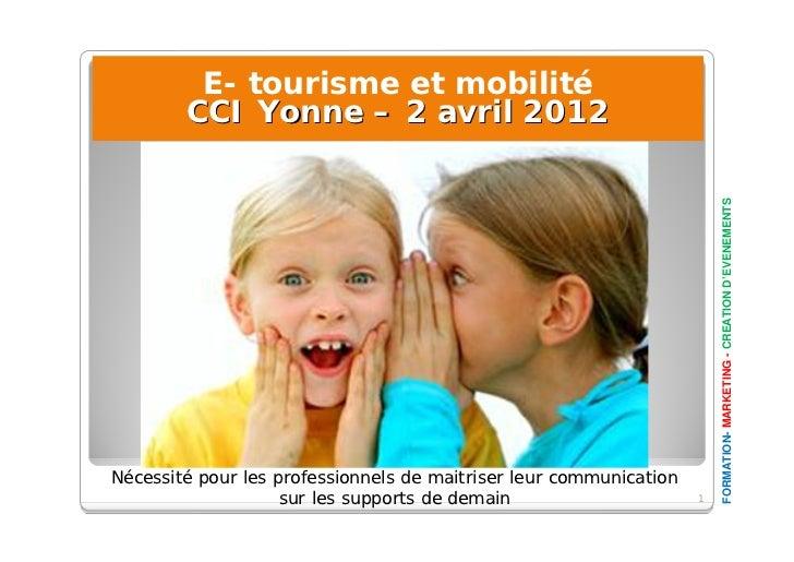 E- tourisme et mobilité        CCI Yonne – 2 avril 2012                                                                   ...