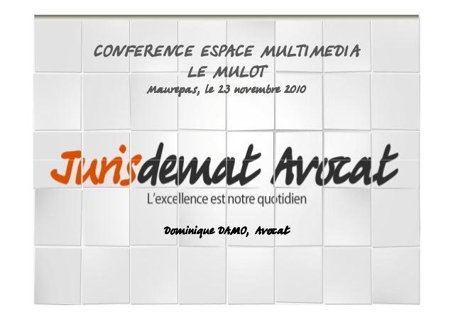 CONFERENCE ESPACE MULTIMEDIA LE MULOT Maurepas, le 23 novembre 2010Maurepas, le 23 novembre 2010Maurepas, le 23 novembre 2...