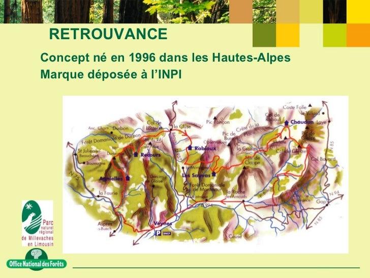 RETROUVANCE <ul><li>Concept né en 1996 dans les Hautes-Alpes </li></ul><ul><li>Marque déposée à l'INPI </li></ul>