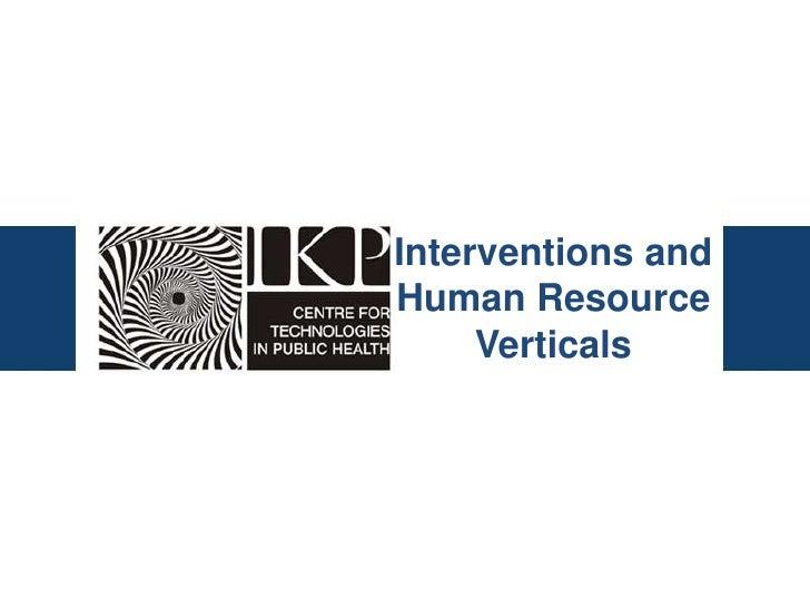 Interventions andHuman Resource     Verticals