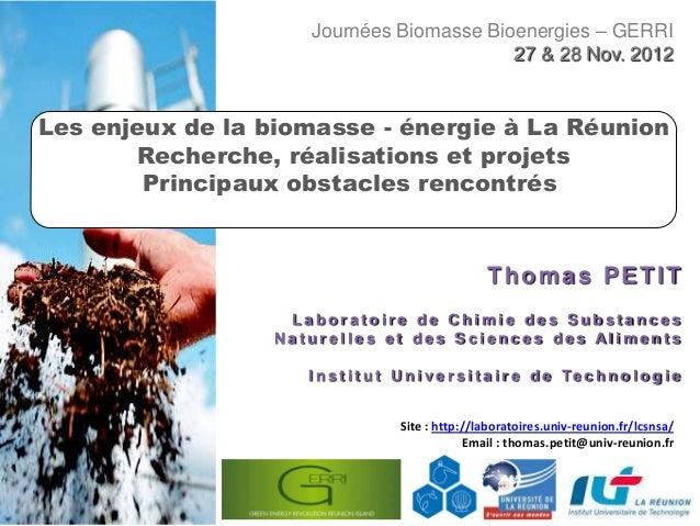 Journées Biomasse Bioenergies – GERRI                                         27 & 28 Nov. 2012Les enjeux de la biomasse -...