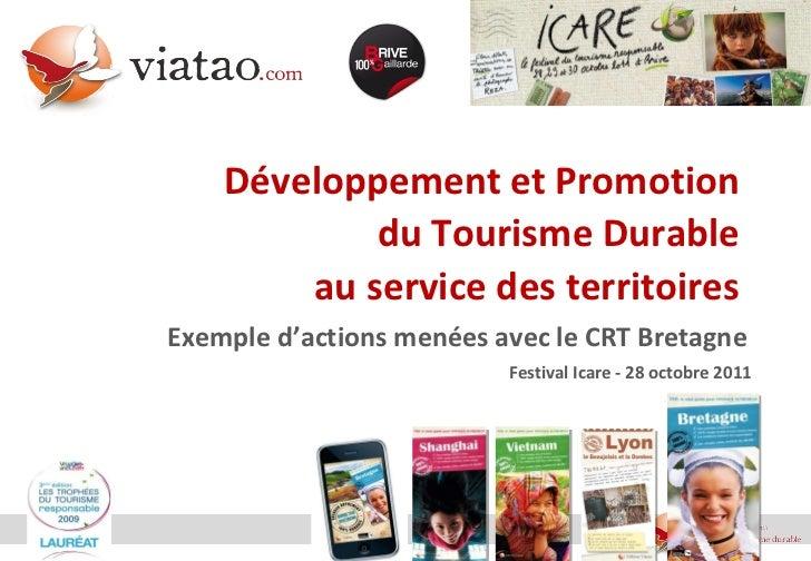 Développement et Promotion  du Tourisme Durable  au service des territoires  Exemple d'actions menées avec le CRT Bretagne...