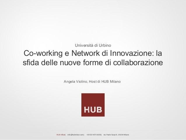 Angela Violino, Host di HUB MilanoCo-working e Network di Innovazione: lasfida delle nuove forme di collaborazioneUniversi...