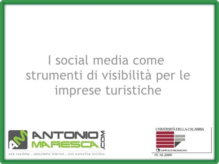 I social media come strumenti di visibilità per le       imprese turistiche                           15.10.2009