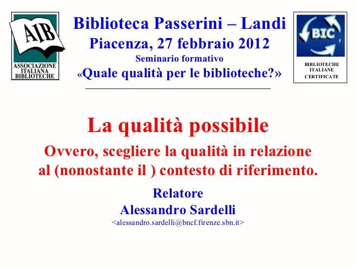 Biblioteca Passerini – Landi        Piacenza, 27 febbraio 2012                  Seminario formativo                  BIBLI...