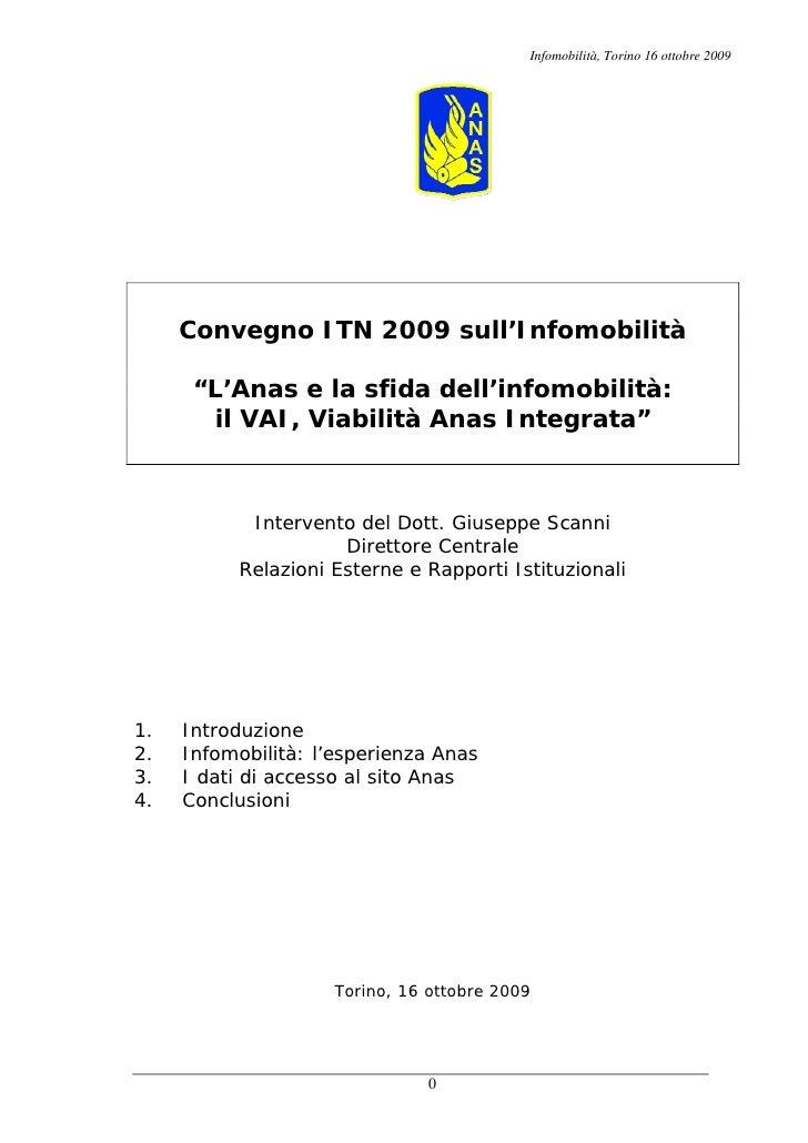 """Infomobilità, Torino 16 ottobre 2009          Convegno ITN 2009 sull'Infomobilità        """"L'Anas e la sfida dell'infomobil..."""