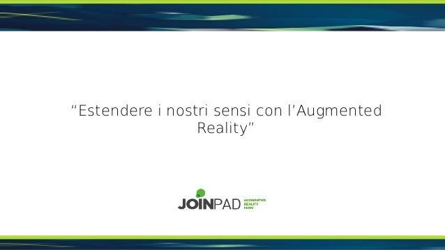 Estendere i sensi e il business con l'augmented reality - Intervento di Mauro Rubin (JoinPad) a Branding 2.0 - edizione 2013