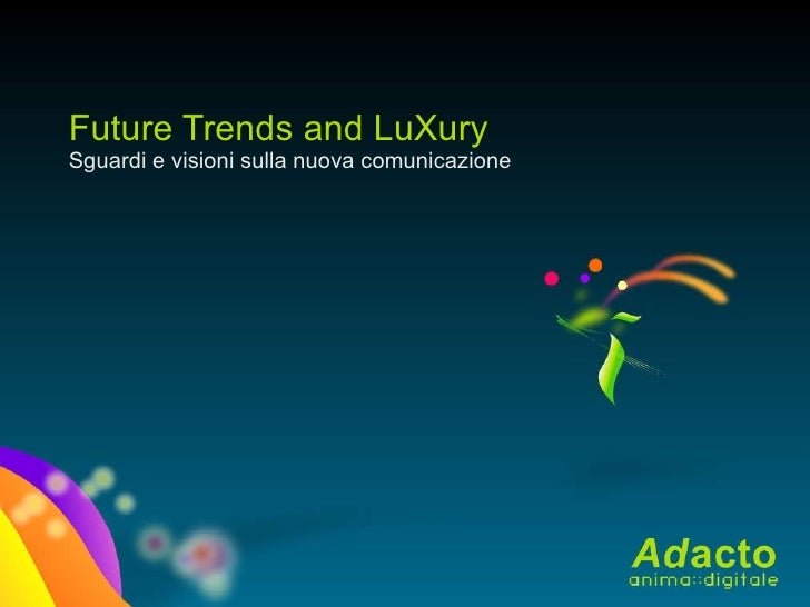 Future Trends and LuXury
