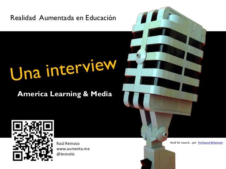 Realidad Aumentada en Educación                              c  America Learning & Media             Raúl Reinoso         ...