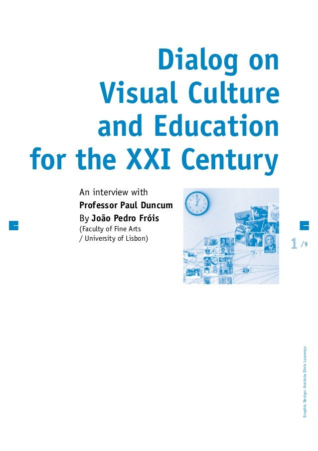 1 /  9 Dialog on Visual Culture and Education for the XXI Century An interview with Professor Paul Duncum By João Pedro Fr...