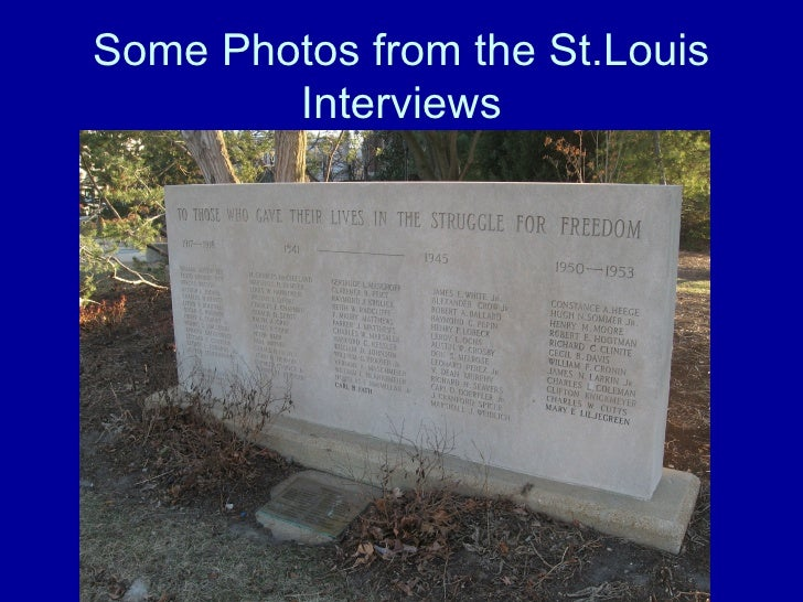Some Photos from the St.Louis Interviews