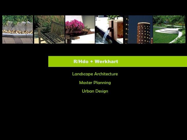 R/Hdo + Werkhart Landscape Architecture Master Planning Urban Design