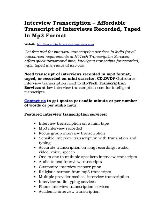 Interview Transcription – AffordableTranscript of Interviews Recorded, TapedIn Mp3 FormatWebsite: http://www.hitechtranscr...