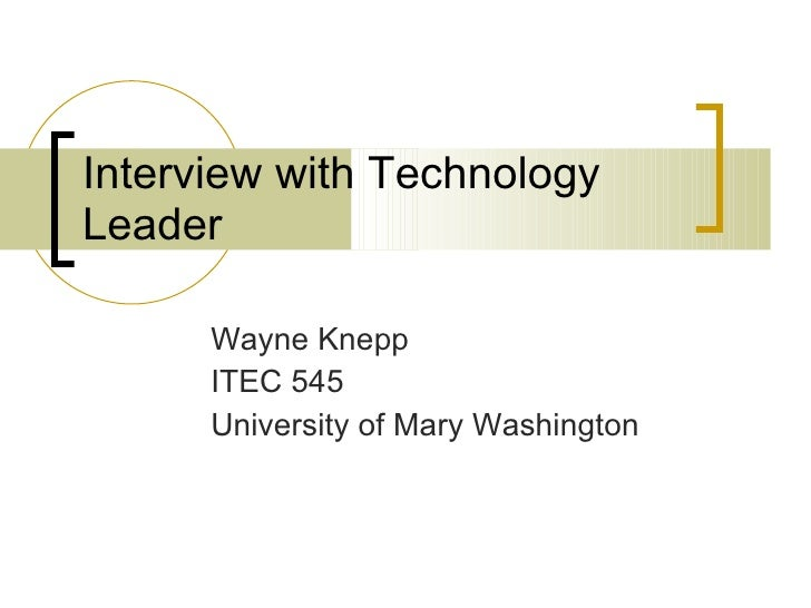 Interview with Technology Leader Wayne Knepp ITEC 545 University of Mary Washington