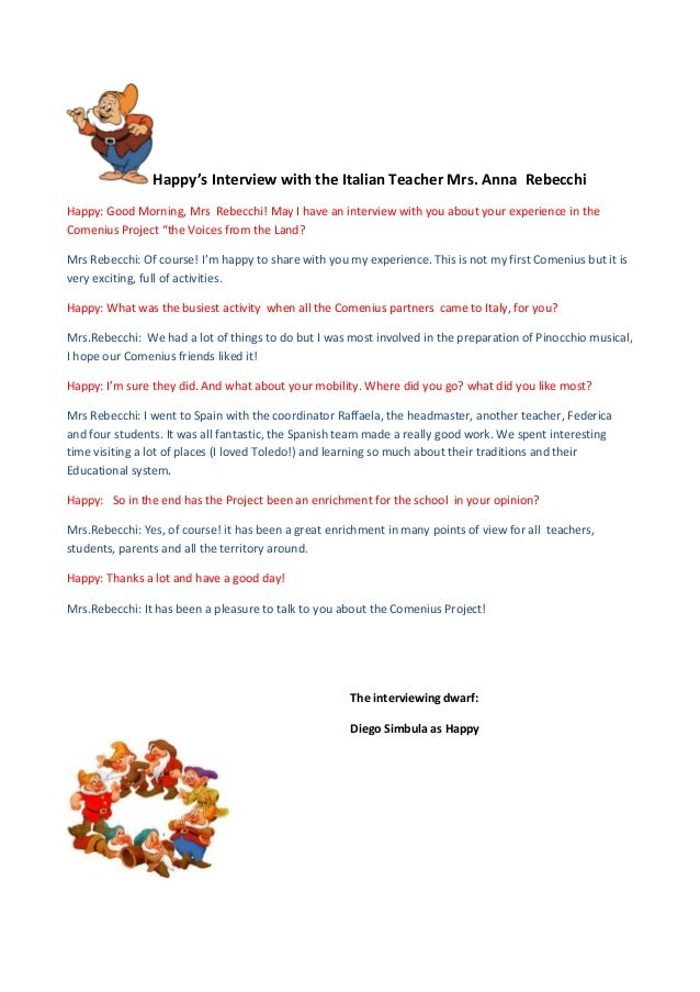 Happy's Interview with the Italian Teacher Mrs. Anna Rebecchi Happy: Good Morning, Mrs Rebecchi! May I have an interview w...