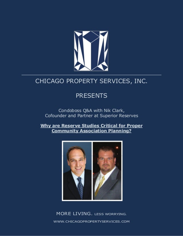 CHICAGO PROPERTY SERVICES, INC. PRESENTS Condoboss Q&A with Nik Clark, Cofounder and Partner at Superior Reserves Why are ...