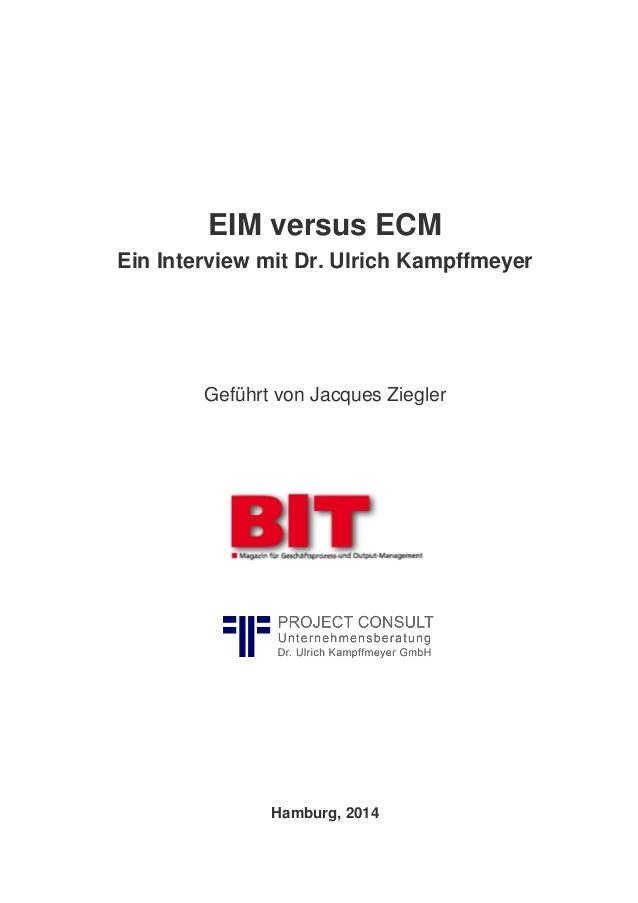 EIM versus ECM Ein Interview mit Dr. Ulrich Kampffmeyer Geführt von Jacques Ziegler Hamburg, 2014