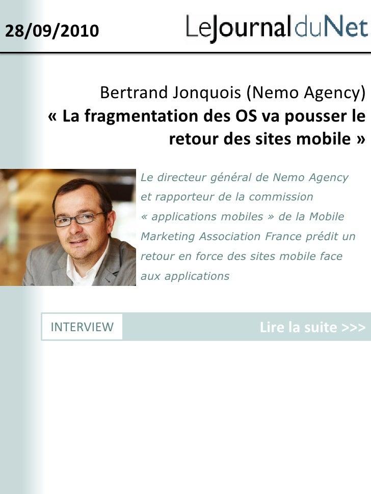 28/09/2010              Bertrand Jonquois (Nemo Agency)     « La fragmentation des OS va pousser le                    ret...