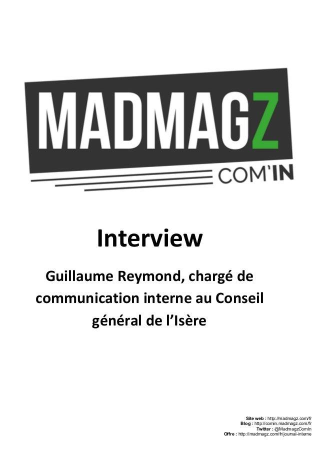 Interview Guillaume Reymond, chargé de communication interneau Conseil général de l'Isère Siteweb:http://madmagz.com/...
