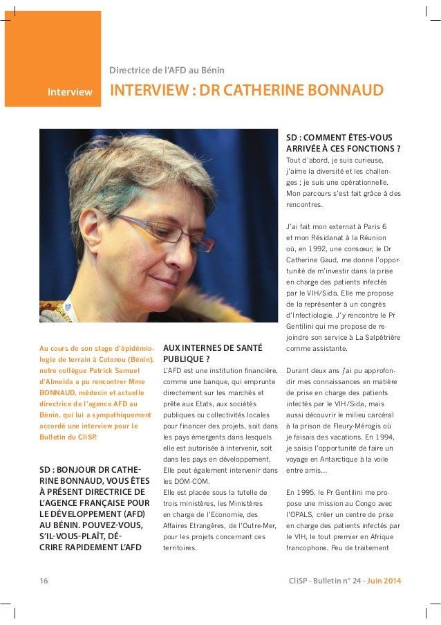 Interview Directrice de l'AFD au Bénin INTERVIEW : DR CATHERINE BONNAUD Au cours de son stage d'épidémio- logie de terrain...
