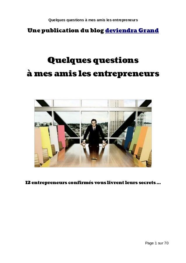 Quelques questions à mes amis les entrepreneurs Une publication du blog deviendra Grand Quelques questions à mes amis les ...
