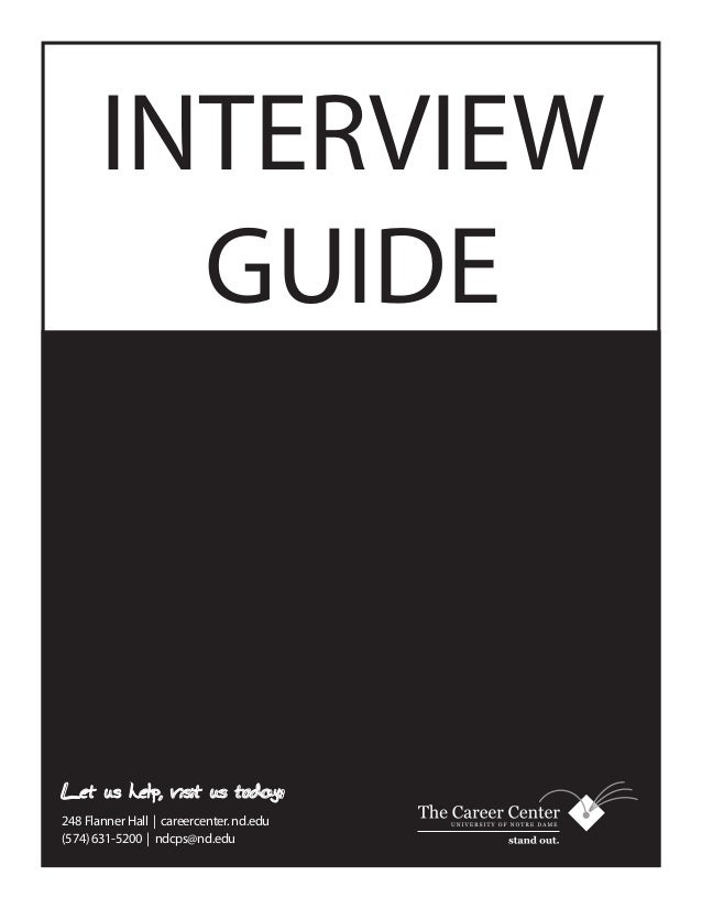 INTERVIEW         GUIDELet us help, visit us today:248 Flanner Hall | careercenter. nd.edu(574) 631-5200 | ndcps@nd.edu