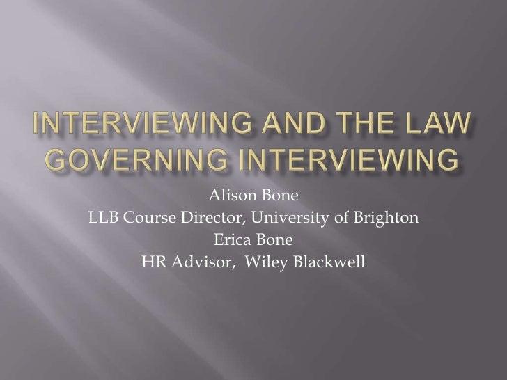 Alison BoneLLB Course Director, University of Brighton               Erica Bone      HR Advisor, Wiley Blackwell