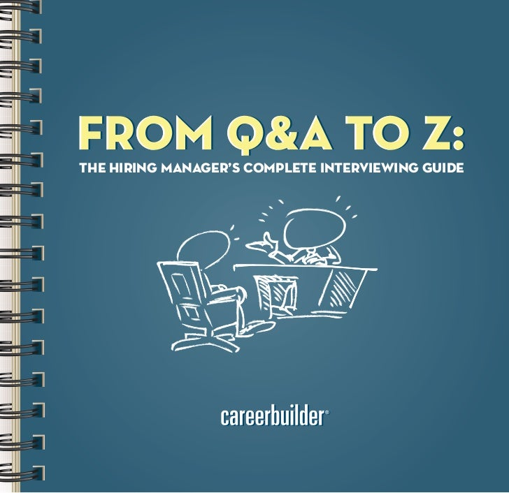 The Hiring Manager's Complete Interviewing Guide