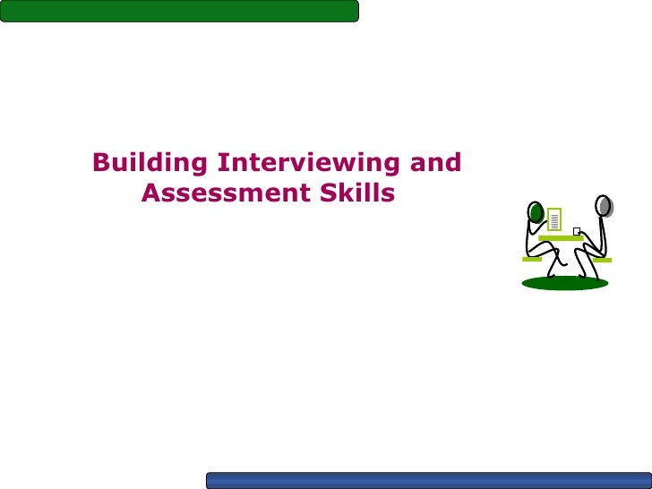 Building Interviewing and Assessment Skills