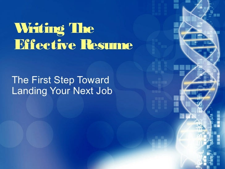 W riting The           Effective Resume         The First Step Toward         Landing Your Next Job20870A01_LT 1          ...