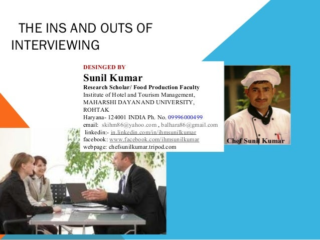 THE INS AND OUTS OF INTERVIEWING DESINGED BY, MR.P.SURESH, LECTURER