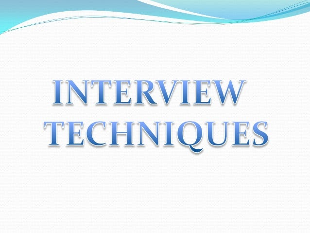 INTERVIEW it is Defined as conversation in which a person or a group (interviewers) draw out information from another pers...