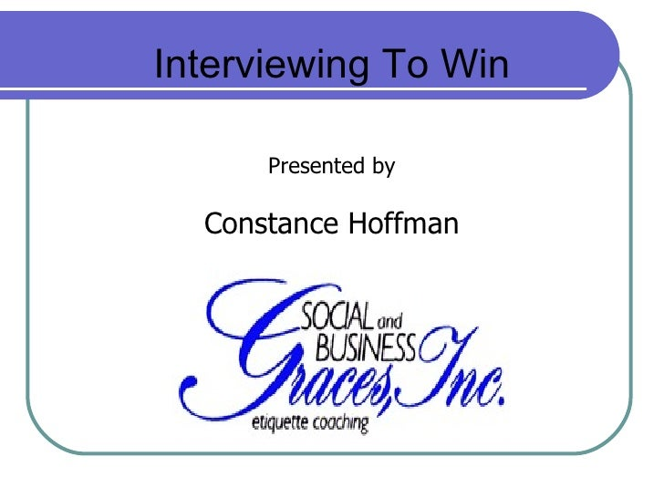 Interviewing To Win Presented by Constance Hoffman