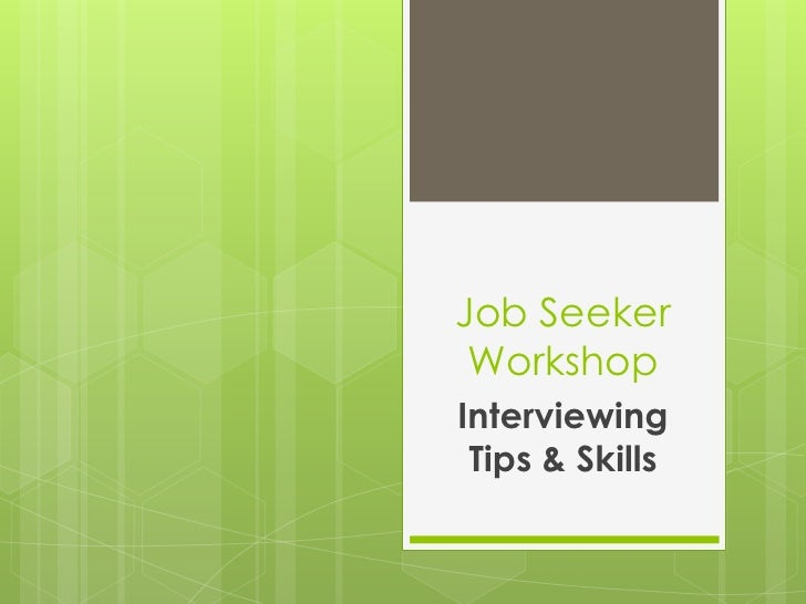 Interviewing tips and skills