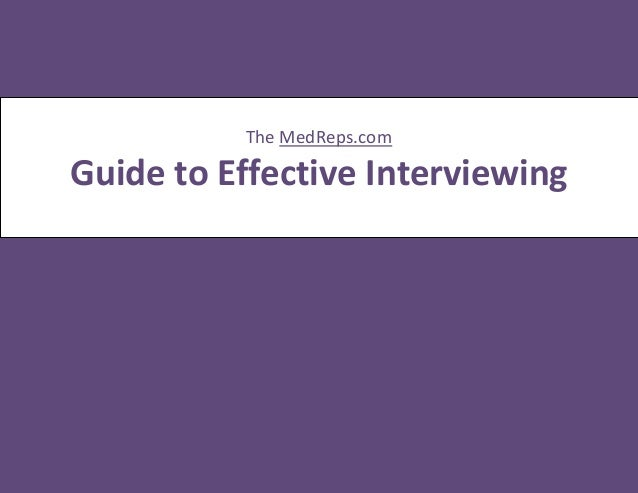 The MedReps.comGuide to Effective Interviewing