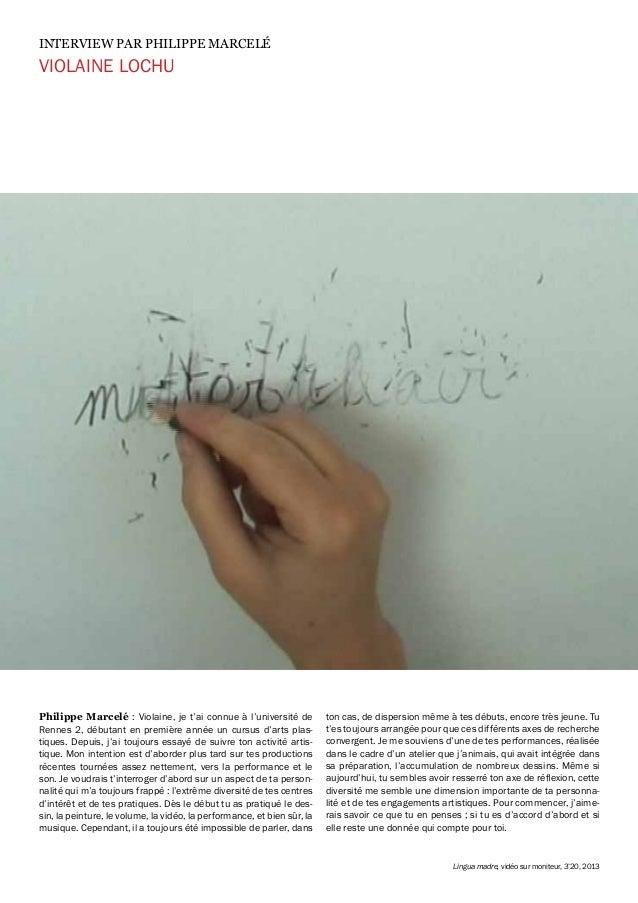 Philippe Marcelé : Violaine, je t'ai connue à l'université de Rennes 2, débutant en première année un cursus d'arts plas- ...