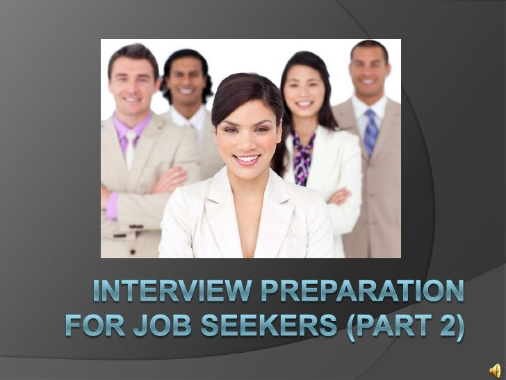 Interview PREPARATION for Job Seekers (Part 2)<br />
