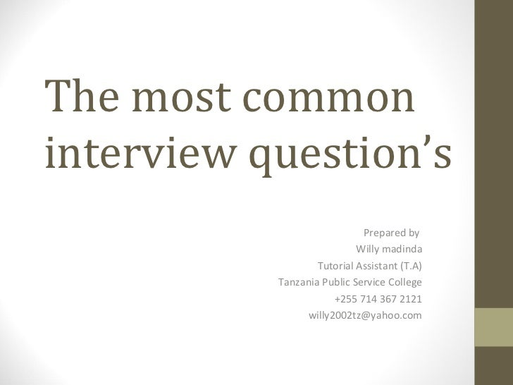 The most commoninterview question's                             Prepared by                            Willy madinda      ...