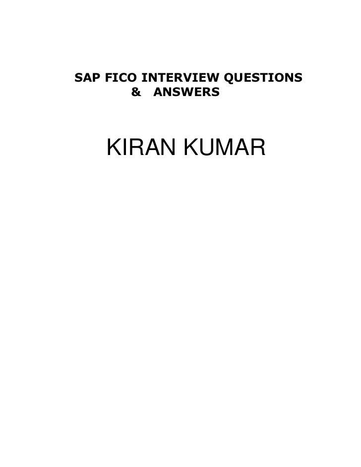 SAP FICO INTERVIEW QUESTIONS       & ANSWERS   KIRAN KUMAR