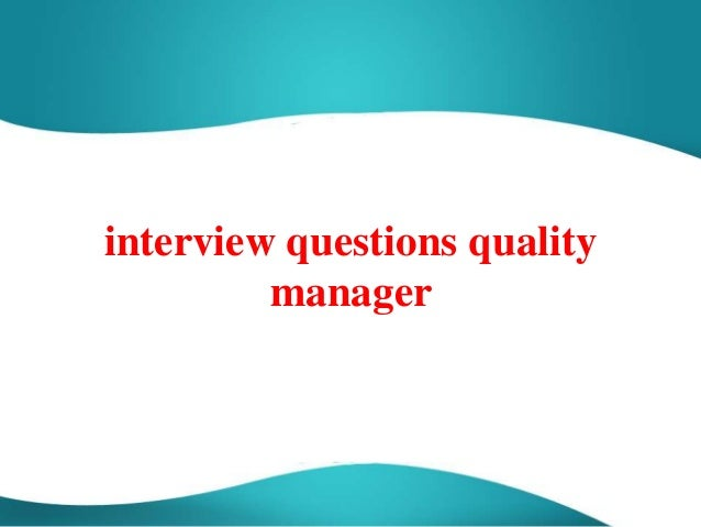 interview questions quality manager